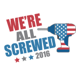 Funny Political We're All Screwed 2016