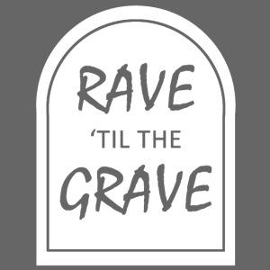 Rave til the Grave
