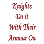Knights do it with their