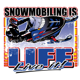 Snowmobiling is Life