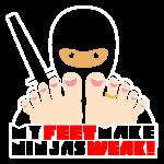 my_feet_make_ninjas_weak_