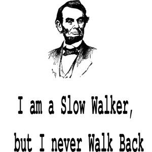 I am slow walker Lincoln
