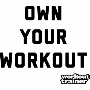 Own Your Workout