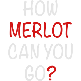 HOW MERLOT CAN YOU GO