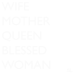 Wife Mother Queen Blessed Black Woman