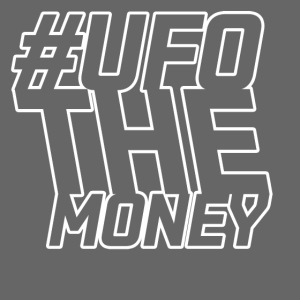 ALIENS WITH WIGS - #UFOTheMoney?