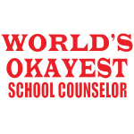 world's okayest school counselor red shirt.png