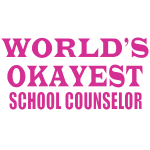 worlds okayest school counselor pink.png