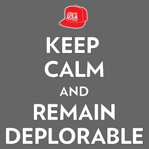 Keep Calm and Remain Deplorable