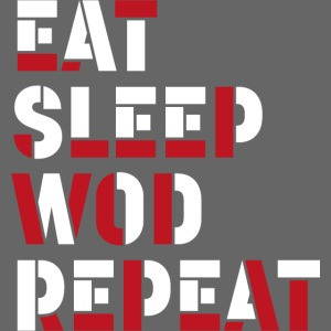 Eat Sleep WOD Repeat
