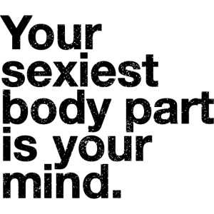 Sexiest Body Part Quote