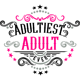 Adultiest Adult Ever 3C