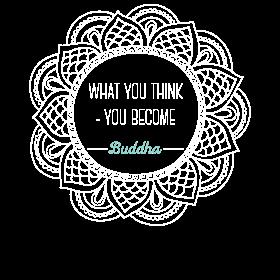 What you think - you become Buddha