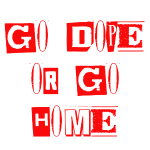 Go Dope Or Go Home Red Lettering