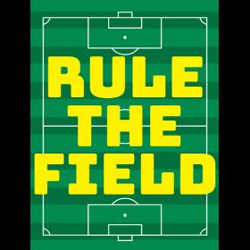 Rule The Field
