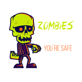 Zombies eat brains. You're safe