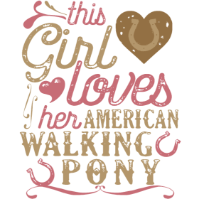 This Girl Loves Her American Walking Pony