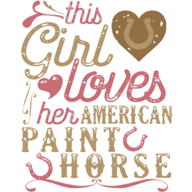This Girl Loves Her American Paint Horse