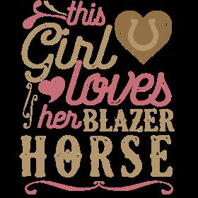 This Girl Loves Her Blazer Horse