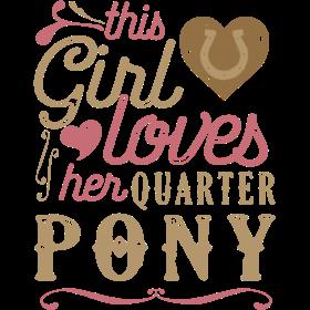 This Girl Loves Her Quarter Pony