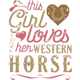 This Girl Loves Her Western Horse