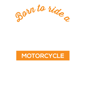 Born to ride a Motorcycle