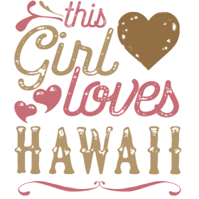 This Girl Loves Hawaii