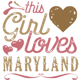 This Girl Loves Maryland