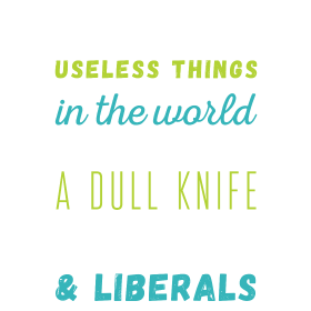 There are three useless things in the world, a Dul