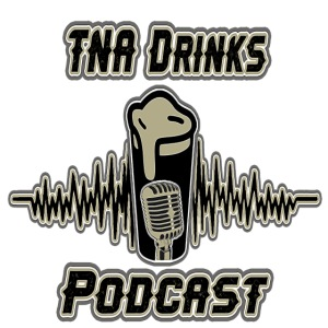 TNA Drinks Podcast
