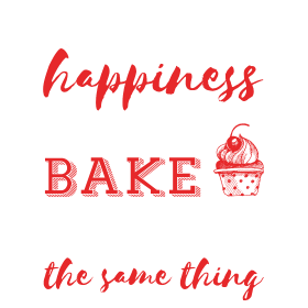You can't buy happiness but you can bake and that'