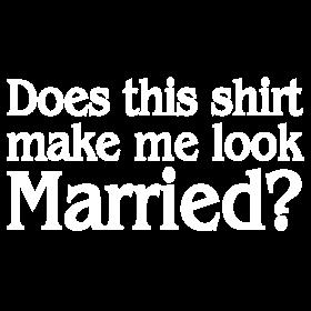 MAKE ME LOOK MARRIED