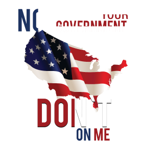 Not your government don't tread on me