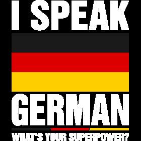 I Speak German Whats Your Superpower Tshirt