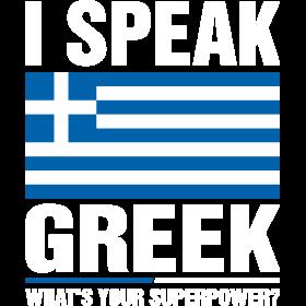 I Speak Greek Whats Your Superpower Tshirt