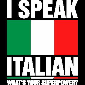 I Speak Italian Whats Your Superpower Tshirt