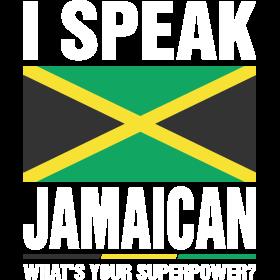 I Speak Jamaican Whats Your Superpower Tshirt