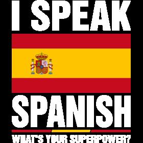 I Speak Spanish Whats Your Superpower Tshirt