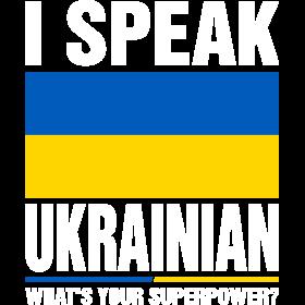 I Speak Ukrainian Whats Your Superpower Tshirt