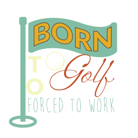 Born to golf forced to work