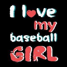 I love my baseball girl