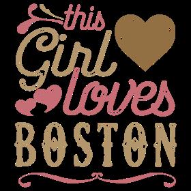 This Girl Loves Boston - Boston Gift