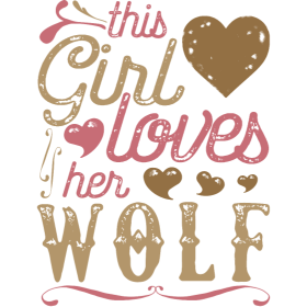 This Girl Loves Her Wolf - Wolf Gift