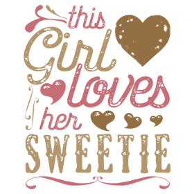 This Girl Loves Her Sweetie - Sweetie Gift