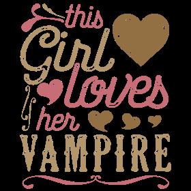 This Girl Loves Her Vampire - Vampire Gift