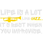 Life is A Lot Like Jazz..