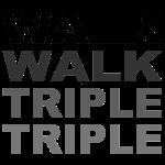 walk walk triple triple