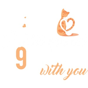 I will spend 9 LIVES with you