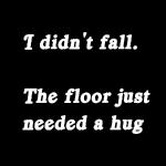 Floor Hug