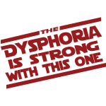 The Dysphoria is Strong